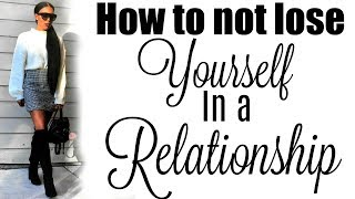 How to not lose yourself in a Relationship | Brittany Daniel