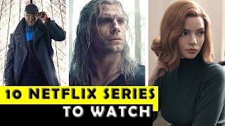 Top 10 Best Netflix Series to Watch in 2021