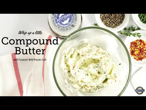 Compound Butter with Fusion® Wild Porcini Salt by SaltWorks®