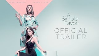 A Simple Favor (2018 Movie) Official Trailer – Anna Kendrick, Blake Lively, Henry Golding