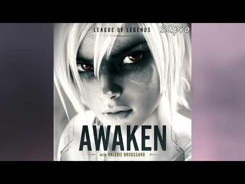 League of Legends - Awaken ft. Valerie Broussard  (Official Audio) (Normal Speed)