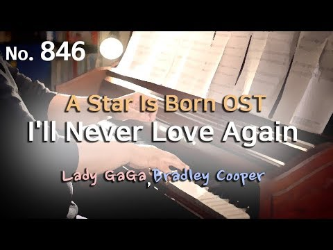 [A Star Is Born OST] 스타이즈본 ost - I'll Never Love Again Piano cover and Sheet(연주와 악보)