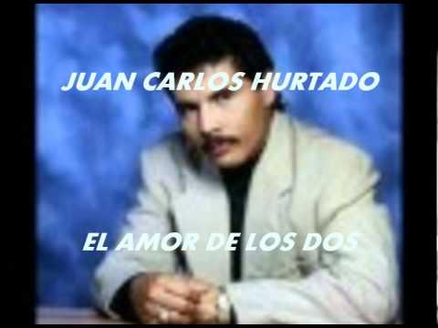 EL AMOR DE LOS DOS-JUAN CARLOS HURTADO.