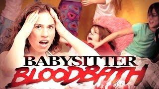 BABYSITTER BLOODBATH!