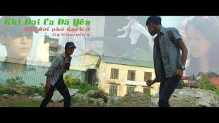 [Phim ngắn] Khi Đại Ca Đã Yêu - Bụi Đời Phố Gạch 3 - By Khanhsiro