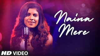 "Latest Video Song ""Naina Mere"" Suchetana Sinha | New Video Song 2019"