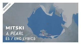 Mitski - A Pearl // Lyrics - Letra