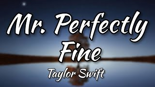 Taylor Swift - Mr. Perfectly Fine [Taylor's Version] [From The Vault] [Lyric Video]