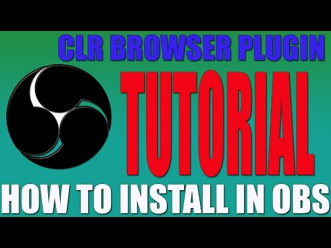 How to Install CLR Browser Plugin for OBS