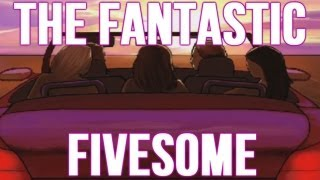 The Fantastic Fivesome - ENDING MADE ME GO WTF!?