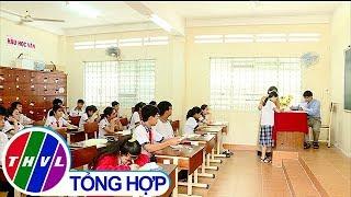 THVL | Ngày đầu thi tuyển sinh lớp 10 THPT năm học 2019-2020