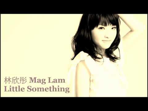 [HD] 林欣彤 Mag Lam - Little Something  戀愛季節主題曲 Full Version