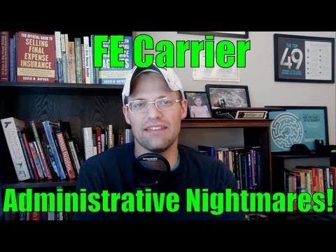 WORST Final Expense Carriers - Administrative Nightmares [Part 3 of 4]
