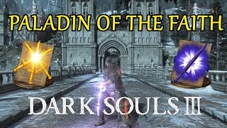 Dark Souls III PVP - Paladin Of The Faith (SL125)