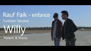 Rauf Faik - enfance ( Willy - Tunisian Version ) Hazem Mejri & Westy