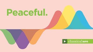 Peaceful Piano: Calm and beautiful classical music for rest and relaxation - Classical MPR Playlist