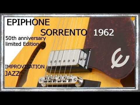 SORRENTO 1962 EPIPHONE by GIBSON Impro JAZZ  Out of Nowhere Style JIMMY RANEY Jean Luc LACHENAUD