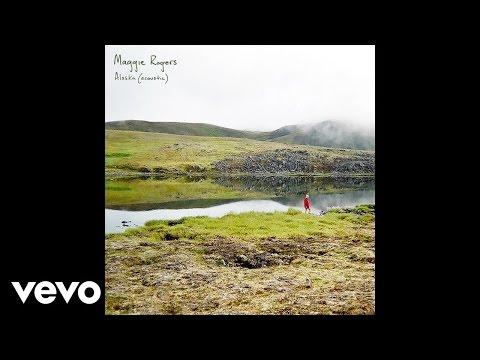 Maggie Rogers - Alaska (Acoustic/Audio)