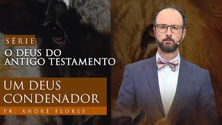 13/03/21 - UM DEUS CONDENADOR | Pr. André Flores