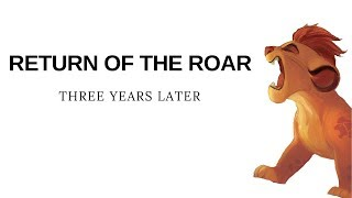 The Lion Guard: Return of the Roar - Three Years Later