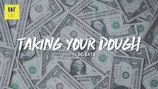 (free) 90s Old School Boom Bap type beat hip hop instrumental | 'Taking your dough' prod. by BE.EATS