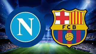 Napoli vs Barcelona, Champions League, Round of 16 - MATCH PREVIEW