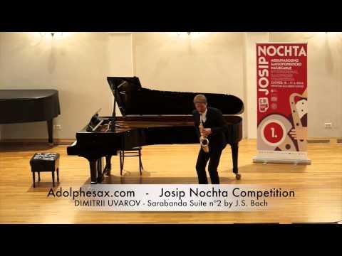 JOSIP NOCHTA COMPETITION DIMITRII UVAROV Sarabanda Suite nº2 by J S Bach