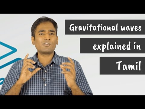 Gravitational waves explained in Tamil!!!