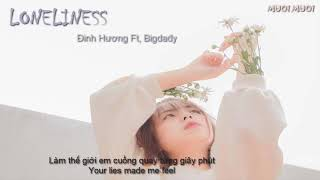 LONELINESS - ĐINH HƯƠNG FT. BIGDADDY - MV LYRICS - TIKTOK