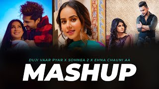 Video Duji Vaar Pyar x Sohnea 2 x Ehna chauni aa Mashup - DJ BKS - Sunix Thakor