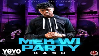 Kash - Mek Wi Party
