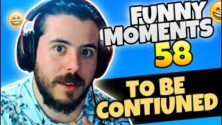 To Be Continued ( Funny Moments 58 )