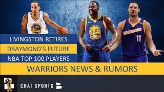Warriors News & Rumors: Draymond Green's Future, Shaun Livingston Retirement & NBA's Top 100 Players