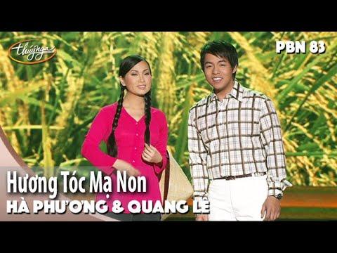 PBN 83 | Quang Lê & Hà Phương - Hương Tóc Mạ Non