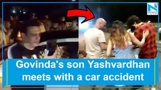 Bollywood actor Govinda's son Yashvardhan suffers injuries..