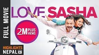 LOVE SASHA | New Nepali Full Movie 2018 | Karma, Keki Adhikari, Asif Shah, Shivani Chalise