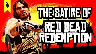 The Satire of Red Dead Redemption – Wisecrack Edition