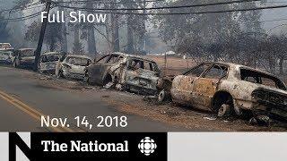 The National for Wednesday, November 14, 2018 — California Wildfire Victims, Toronto Gun Violence