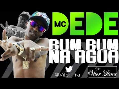 Baixar MC Dede - Ela Bate Com o Bum Bum Na Água (2013) ( Video Oficial )