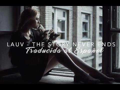 Lauv - The Story Never Ends (Traducida al Español)