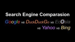 Search engine comparison - Google vs DuckDuckGo vs Ecosia vs Yahoo vs Bing