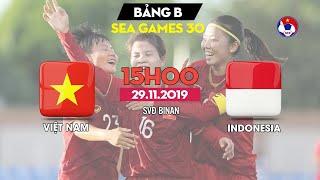 FULL | ĐT nữ Việt Nam - ĐT nữ Indonesia | Bóng Đá Nữ SEA Games 30 | VFF Channel
