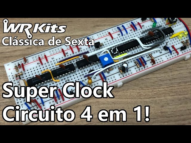 SUPER CIRCUITO DE CLOCK 4 EM 1   Vídeo Aula #392
