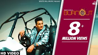 Burnout – Prince Narula Video HD