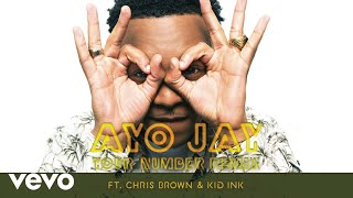 Ayo Jay - Your Number REMIX (Audio) ft. Chris Brown, Kid Ink