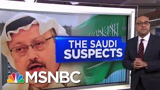 How Jamal Khashoggi's Murder Suspects Are Tied To The Saudi Crown Prince | Velshi & Ruhle | MSNBC