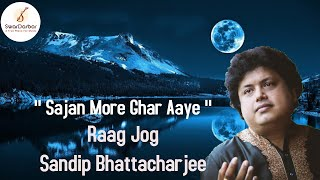Sandip Bhattacharjee - Raag Jog by Sandip Bhattacharjee (Hindustani Classical Vocalist)