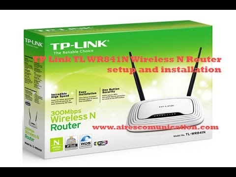 TP Link TL WR841N Wireless N Router setup and installation