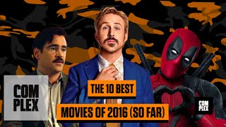 The 10 Best Movies of 2016 (So Far) | Complex
