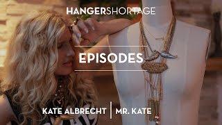 HANGER SHORTAGE: KATE ALBRECHT: MR. KATE